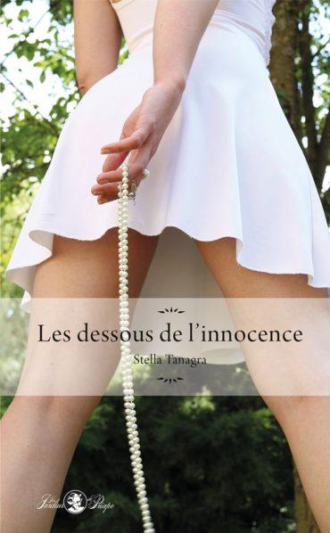 Couverture du livre Les dessous de l'innocence auteur Stella Tanagra.